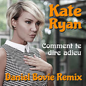 Comment Te Dire Adieu (Daniel Bovie Remix) by Kate Ryan