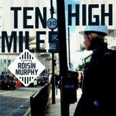 Ten Miles High by Roisin Murphy
