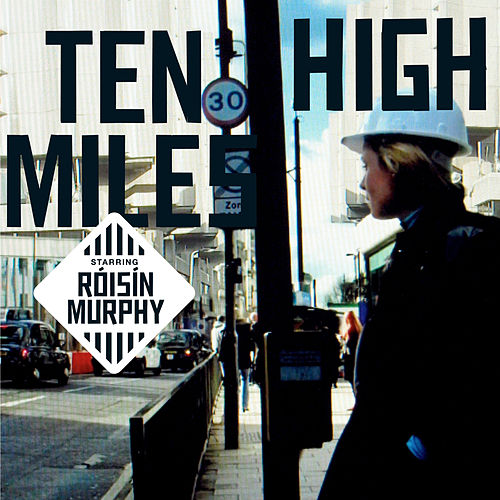 Ten Miles High by Roisin Murphy