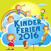 Kinder Ferien 2016 by Various Artists