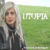 Piove tra le montagne by Utopia