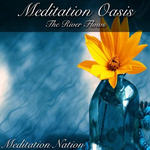 Meditation Oasis the River Flows by Meditation Nation