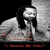 I Wanna Be Holy by Anthony Turner