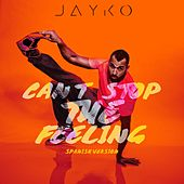 Can't Stop the Feeling (Spanish Version) by Jayko