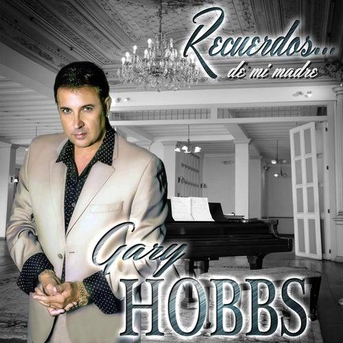 Recuerdos de Mi Madre by Gary Hobbs
