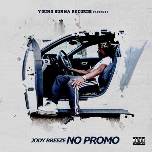 No Promo by Jody Breeze