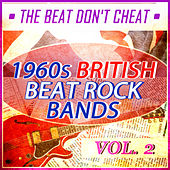 The Beat Don't Cheat - 1960s British Beat Rock Bands - Vol. 2 by Various Artists