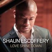Love Shine Down by Shaun Escoffery