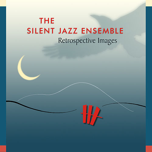 Retrospective Images by Silent Jazz Ensemble