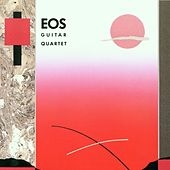 Eos Guitar Quartet by Eos Guitar Quartet