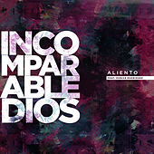 Incomparable Dios by Aliento