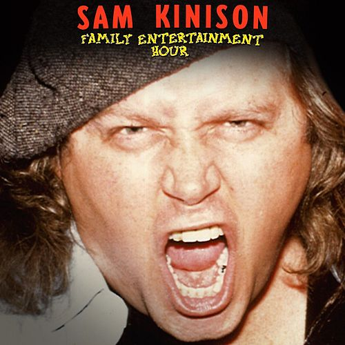 Family Entertainment Hour by Sam Kinison