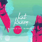 We Stand Up by Kat Krazy