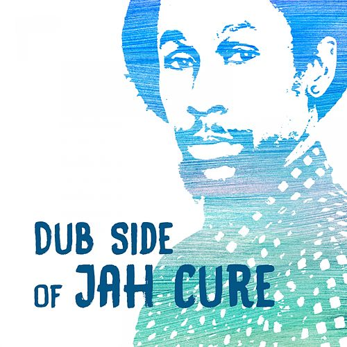 Dub Side of Jah Cure by Jah Cure