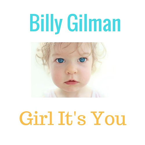 Girl It's You by Billy Gilman