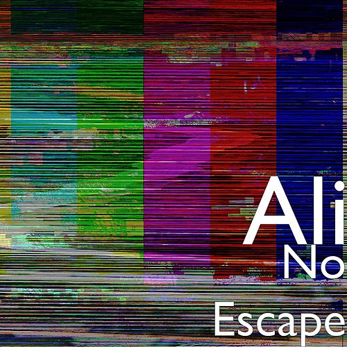No Escape by Ali