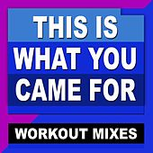 This Is What You Came for (Workout Mixes) [feat. Daja] by DJ Dmx
