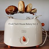 Fresh Tech House Bakery, Vol. 2 by Various Artists