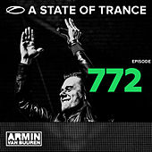 A State Of Trance Episode 772 by Various Artists