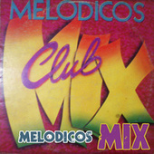 Melódicos Club Mix by Los Melódicos