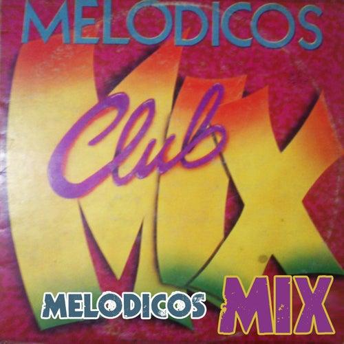 Melódicos Club Mix by Los Melódicos