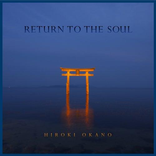 Return to the Soul by Hiroki Okano