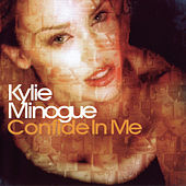 Confide In Me by Kylie Minogue