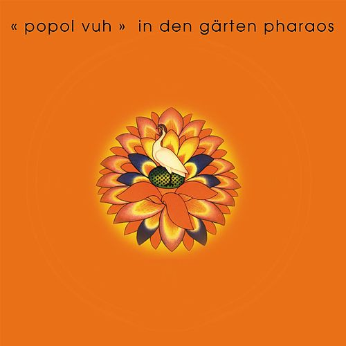 In den Gärten Pharaos by Popol Vuh