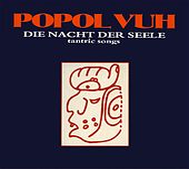 Die Nacht der Seele - Tantric Songs by Popol Vuh
