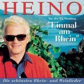 Einmal am Rhein - Heino singt die schönsten Weinlieder by Heino
