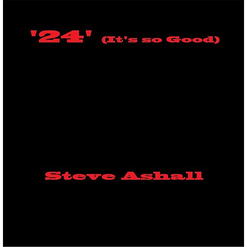 '24' (It's so Good) by Steve Ashall