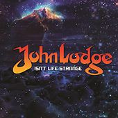 Isn't Life Strange by John Lodge
