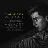 We Don't Talk Anymore (feat. Selena Gomez) (Hazey Eyes Remix) by Charlie Puth