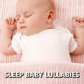 Sleep Baby Lullabies by Baby Sleep Sleep