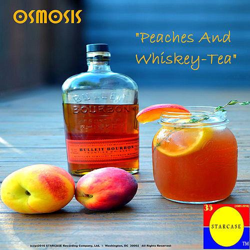 Peaches and Whiskey-Tea by Osmosis