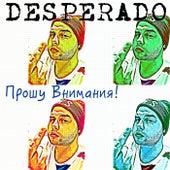 Прошу Внимания! by Desperado