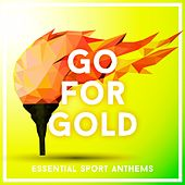 Go for Gold 2016 - Essential Sport Anthems von Various Artists