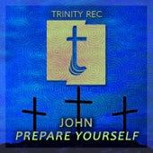 Prepare Yourself by John