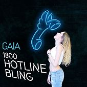 Hotline Bling by Gaia