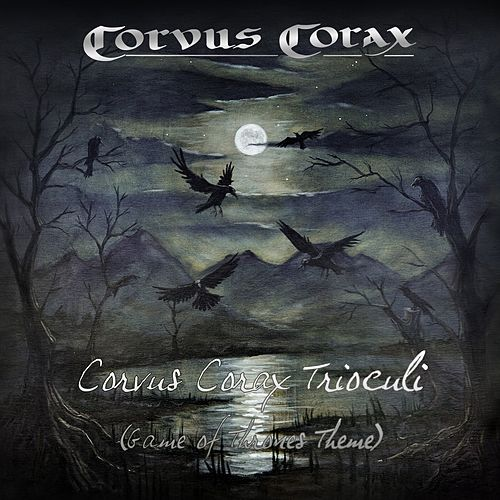 Corvus Corax Trioculi (Game of Thrones Theme) by Corvus Corax