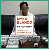 The Plug Won't by Mykki Blanco