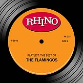 Playlist: The Best Of The Flamingos by The Flamingos