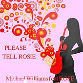 Please Tell Rosie (Remix to Alle Farben feat Younotus) by Michael Williams