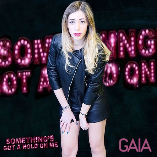 Something's Got a Hold On Me by Gaia