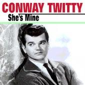 She's Mine von Conway Twitty