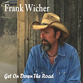 Get on Down the Road by Frank Wicher