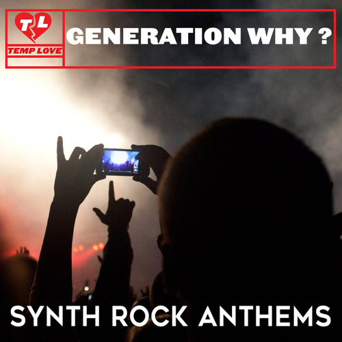Generation Why?: Synth Rock Anthems by Psychosis