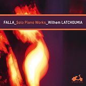 Falla: Solo Piano Works (Bonus Track Version) by Wilhem Latchoumia