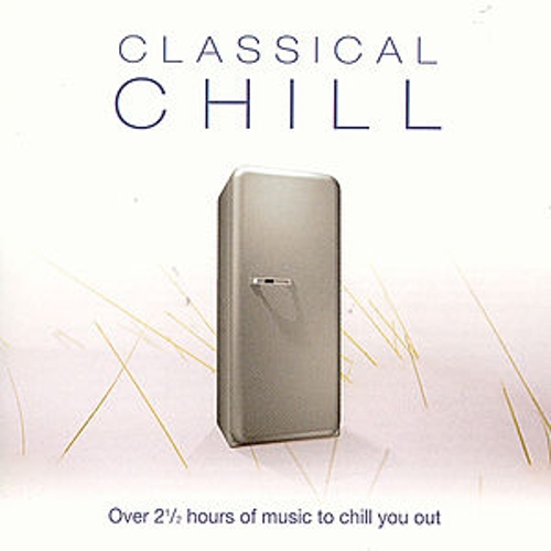 Classical Chill by Various Artists