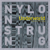 Nylon Strung by Underworld